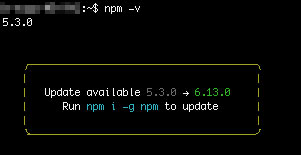 「npm -v」で現在のバージョンを確認